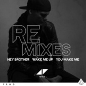 Hey Brother / Wake Me Up / You Make Me (Remixes) by Avicii
