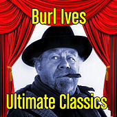 Ultimate Classics by Burl Ives