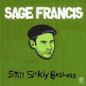 Still Sickly Business de Sage Francis