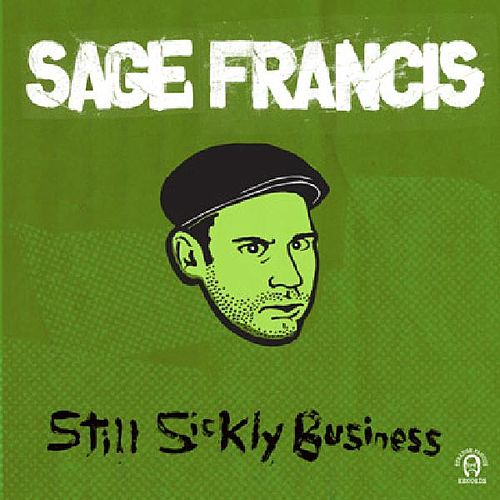Still Sickly Business by Sage Francis