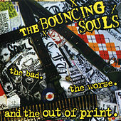The Bad. The Worse. And the out of Print. by Bouncing Souls