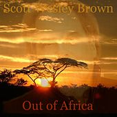 Out of Africa by Scott Wesley Brown