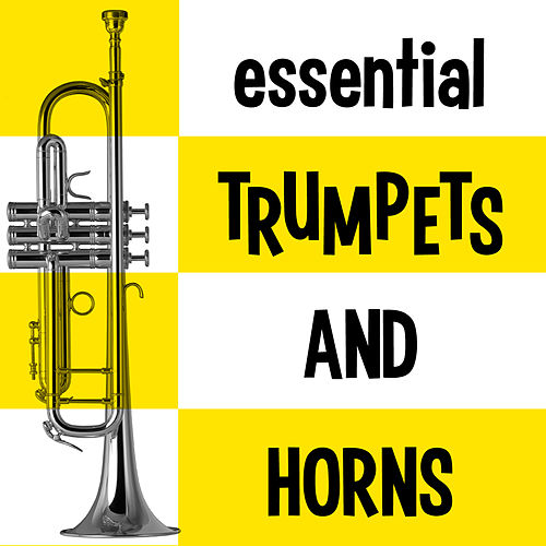Essential Trumpets and Horns by Various Artists