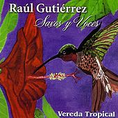 Vereda Tropical by Raúl Gutiérrez