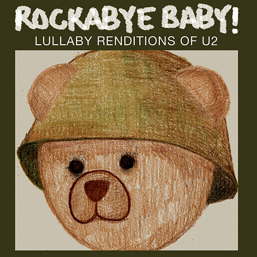 Rockabye Baby! Lullaby Renditions Of U2 by Rockabye Baby!