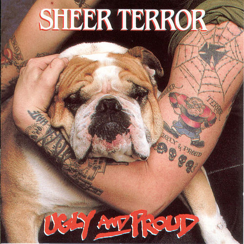 Ugly And Proud by Sheer Terror