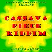 Cassava Piece Riddim by Various Artists