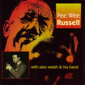 Pee Wee Russell With Alex Welsh & His Band by Pee Wee Russell