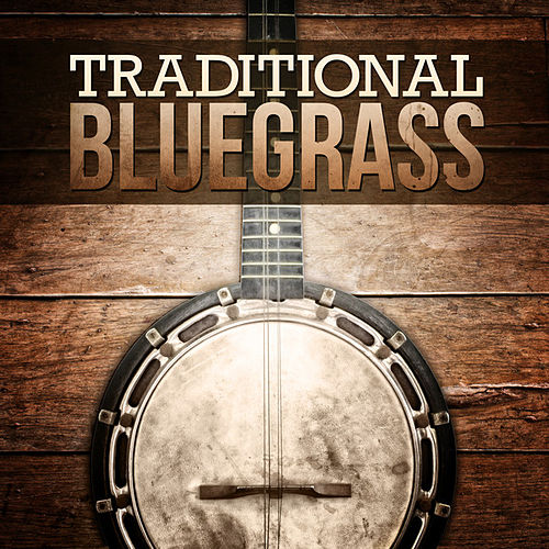Traditional Bluegrass by Various Artists