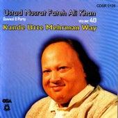 Kande Utte Mehrman Way Vol. 40 by Nusrat Fateh Ali Khan