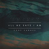 All He Says I Am de Cody Carnes