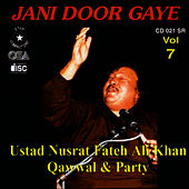Jani Door Gaye Vol. 7 by Nusrat Fateh Ali Khan