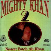 Mighty Khan 2 Vol. 49 by Nusrat Fateh Ali Khan