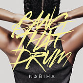 Bang That Drum by Nabiha