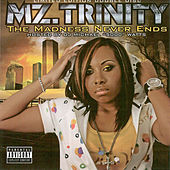 The Madness Never Ends by Mz. Trinity
