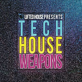 Lifted House Presents Tech House Weapons by Various Artists