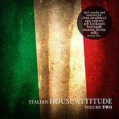 Italian House Attitude, Vol. 2 by Various Artists