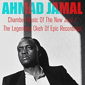 Chamber Music Of The New Jazz / The Legendary Okeh Of Epic Recordings de Ahmad Jamal
