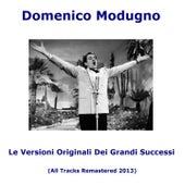 Le versioni originali dei grandi successi (All Tracks Remastered) von Domenico Modugno