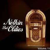 Nothin' But Oldies, Vol. 11 by Various Artists