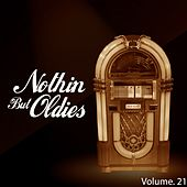 Nothin' But Oldies, Vol. 21 by Various Artists