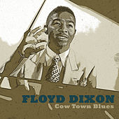 Cow Town Blues by Floyd Dixon