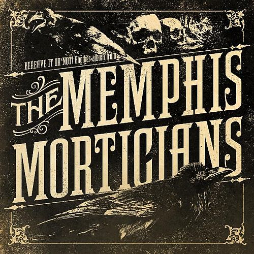 Bereave It or Not ... Another Album from the Memphis Morticians by Memphis Morticians