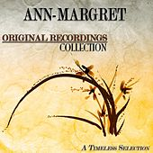 Original Recordings Collection (A Timeless Selection) von Ann-Margret