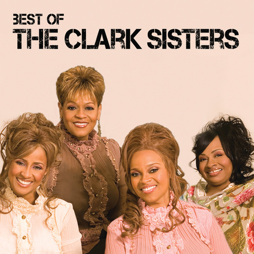 Best Of The Clark Sisters by The Clark Sisters