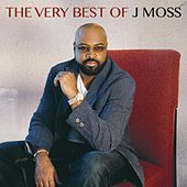 The Very Best of J Moss by J Moss