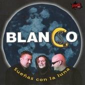 Sueñas Con la Luna by Blanco