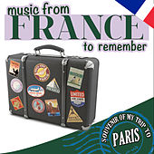 Music from France to Remember. Souvenir of My Trip to Paris de Various Artists
