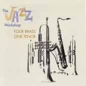 The Jazz Workshop: Four Brass, One Tenor (with Freddie Green, Dick Katz & Nick Travis) by Al Cohn