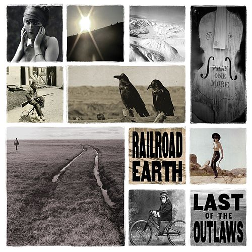 Last of the Outlaws by Railroad Earth