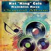 Ramblin Rose (Original Album) van Nat King Cole