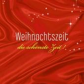 Weihnachtszeit, Die Schönste Zeit! by Various Artists