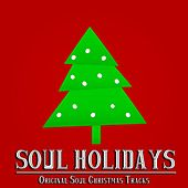 Soul Holidays (33 Original Soul Christmas Tracks) by Various Artists