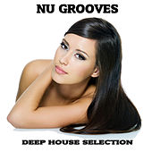 Nu Grooves (Deep House Selection) by Various Artists