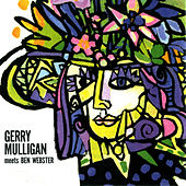 Gerry Mulligan Meets Ben Webster (with Jimmy Rowles, Leroy Vinnegar & Mel Lewis) von Ben Webster