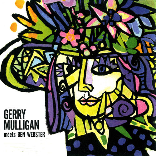 Gerry Mulligan Meets Ben Webster (with Jimmy Rowles, Leroy Vinnegar & Mel Lewis) by Ben Webster