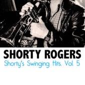 Shorty's Swinging Hits, Vol. 5 di Shorty Rogers