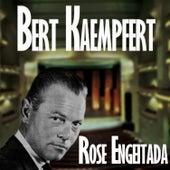 Rose Engeitada by Bert Kaempfert