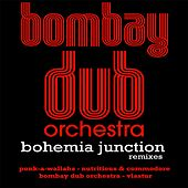 Bohemia Junction Remixes de Bombay Dub Orchestra