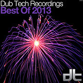 Dub Tech Recordings - Best Of 2013 by Various Artists