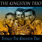 Totally the Kingston Trio (Original Recordings) de The Kingston Trio