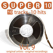 Super 10: Vol. 9 (10 Tracks, 10 Hits) by Various Artists
