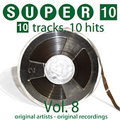 Super 10: Vol. 8 (10 Tracks, 10 Hits) by Various Artists