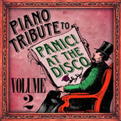 Piano Tribute to Panic! At the Disco, Vol. 2 by Piano Tribute Players