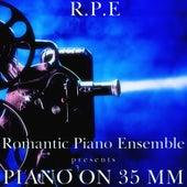 Piano On 35 Mm by Romantic Piano Ensemble