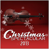 Tchaikovsky - Verdi - Vivaldi - Strauss: Christmas Spectacular by Various Artists
